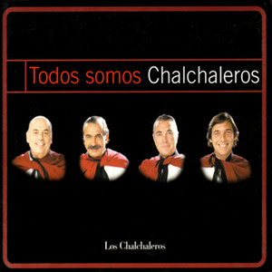 Todos Somos Chalchaleros - Los Chalchaleros