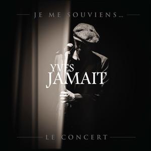 Je me souviens... Le concert - Yves Jamait
