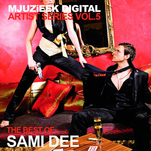 Mjuzieek Artist Series, Vol.5: The Best Of Sami Dee -