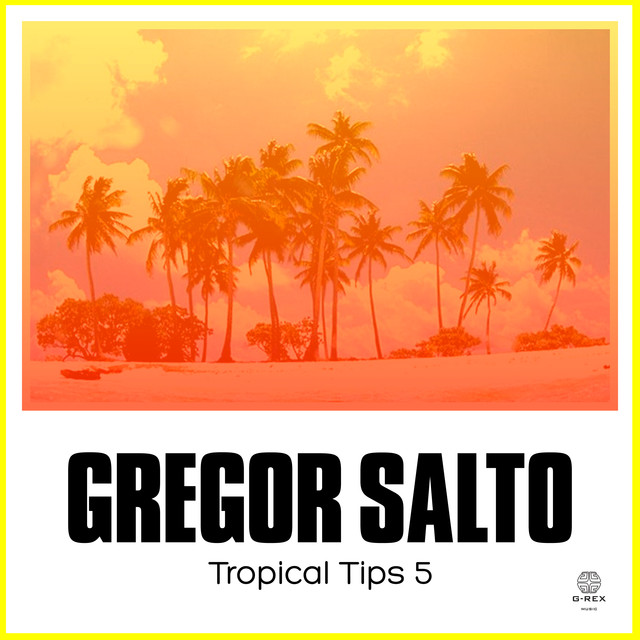 Album cover for Gregor Salto Presents Tropical Tips 5 by Gregor Salto