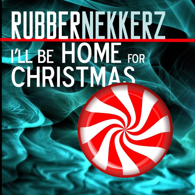Ill Be Home For Christmas.I Ll Be Home For Christmas By Rubbernekkerz On Spotify
