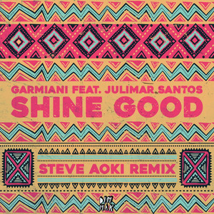 Shine Good (feat. Julimar Santos) [Steve Aoki Remix] Albümü