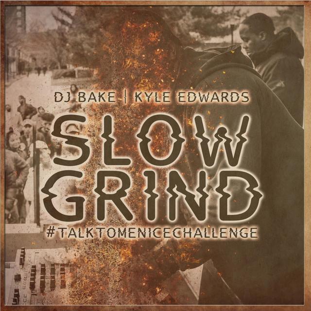 Slow Grind #TalkToMeNiceChallenge