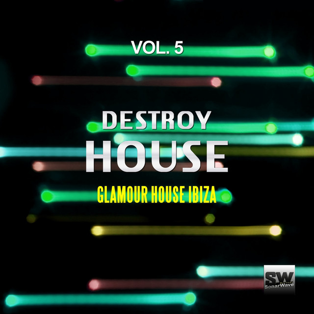 Destroy House, Vol. 5 (Glamour House Ibiza)