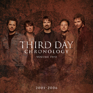 Chronology, Volume Two: 2001-2006 - Third Day
