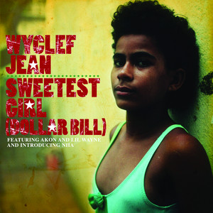 Sweetest Girl  - Wyclef Jean
