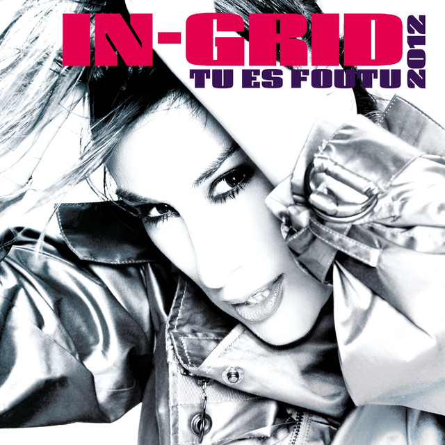 In‐Grid Tu Es Foutu 2012 album cover