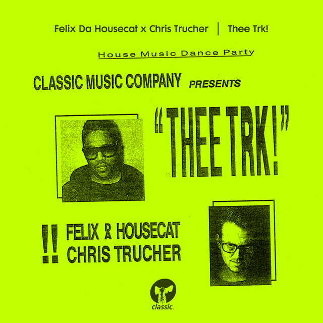 Felix Da Housecat X Chris Trucher – Thee trk! (Honey Dijon Re-Edit)