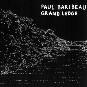 Grand Ledge - Paul Baribeau