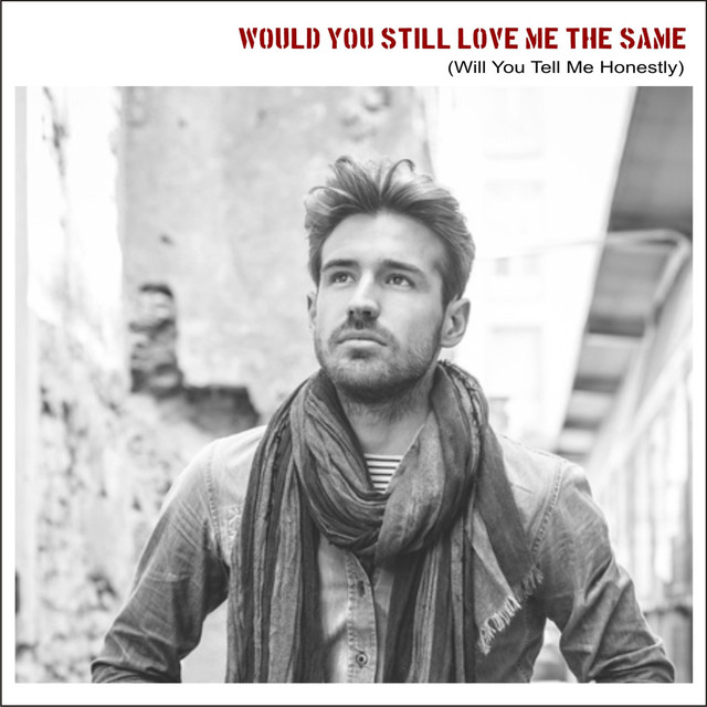Would You Still Love Me the Same, a song by Adam Lang on Spotify