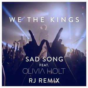 Sad Song (Rj Remix) [feat. Olivia Holt]