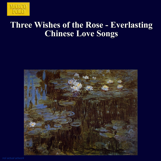 Three Wishes of the Rose - Everlasting Chinese Love Songs