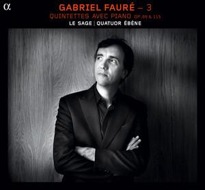 Fauré: 3 (Quintettes avec piano, Op. 89 & 115) Albümü