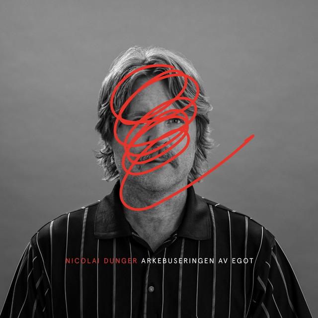 Skivomslag för Nicolai Dunger: Arkebuseringen Av Egot