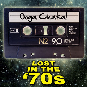 Ooga Chaka! Lost In The '70s