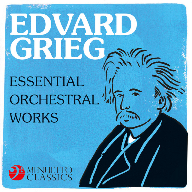 Edvard Grieg : Essential Orchestral Works