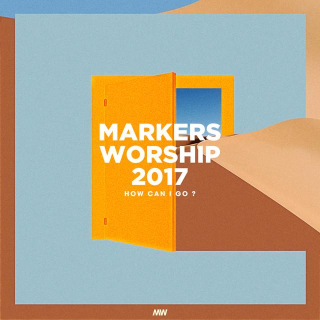 마커스워십 Markers Worship 2017 How Can I Go?