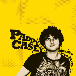 Addicted to Company, Pt. 1 - Paddy Casey