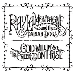 Ray LaMontagne God Willin' & the Creek Don't Rise cover