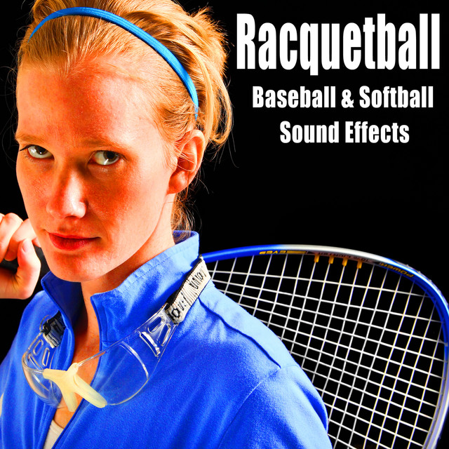 Racquetball, Baseball & Softball Sound Effects by The