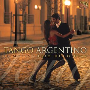 Trio Hugo Diaz: El Motivo - Tango Argentino album