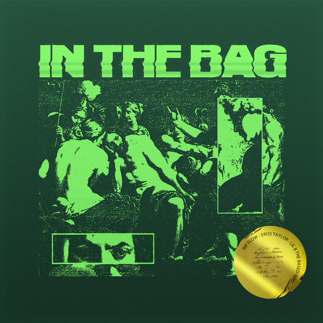 In the Bag, a song by RIP Flow, Eros Taylor, Lil B on Spotify