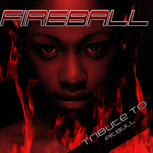 Fireball: Tribute to Pitbull