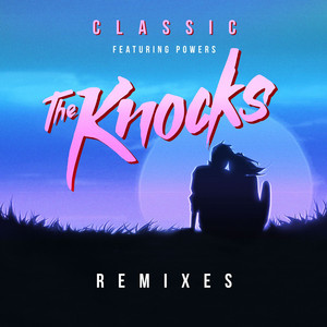 Classic (feat. POWERS) [Remixes] album