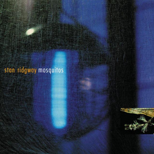 Stan Ridgway - Mosquitos