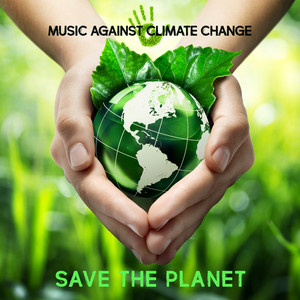 Music Against Climate Change: Save the Planet