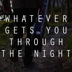 Whatever Gets You Through The Night album