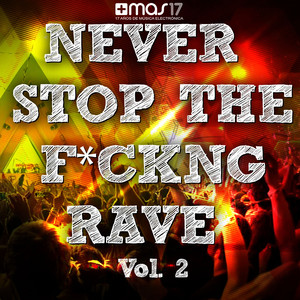 Never Stop the F*ckng Rave, Vol. 2