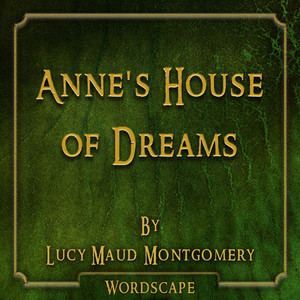 Anne's House of Dreams (By Lucy Maud Montgomery) Audiobook