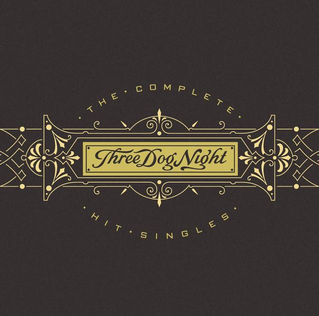 Three Dog Night - The Complete Hit Singles