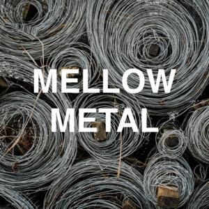 Mellow Metal