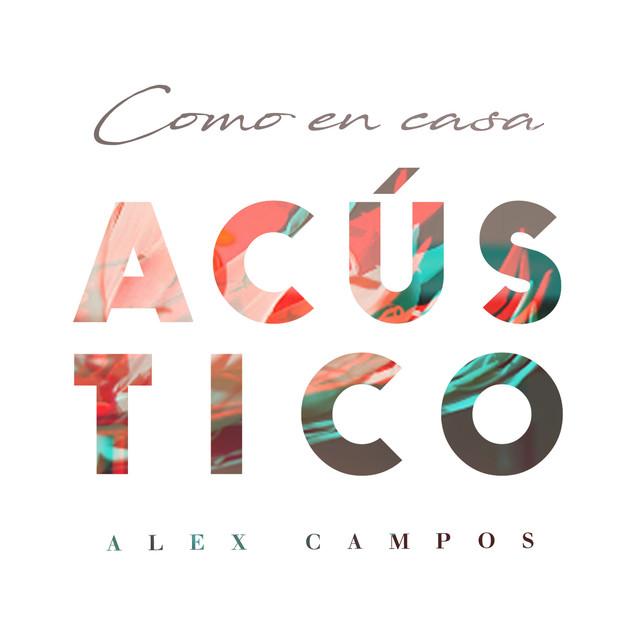Album cover for Como en Casa (Acústico) by Alex Campos