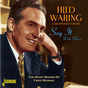 Say It With Music - The Many Moods Of Fred Waring album