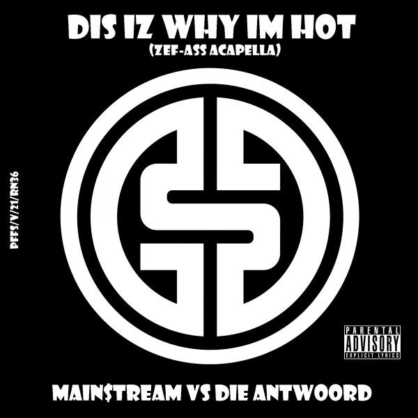 Bpm For Dis Iz Why Im Hot Mainstream Mix By Die Antwoord