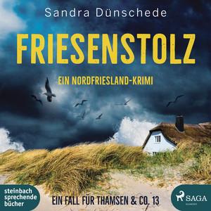 Friesenstolz: Ein Nordfriesland-Krimi (Ein Fall für Thamsen & Co. 13) Audiobook