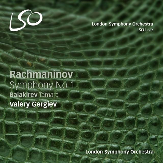 Rachmaninov: Symphony No. 1 - Balakirev: Tamara