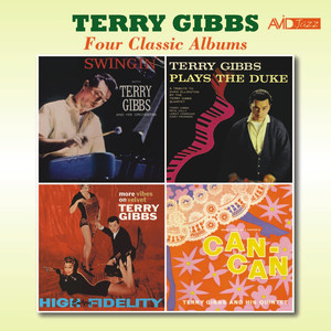 Four Classic Albums (Swingin' / Terry Gibbs Plays the Duke / More Vibes on Velvet / Music from Cole Porter's Can Can) [Remastered] album