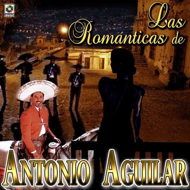 Las Romanticas De Antonio Aguilar