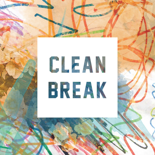 Clean Break tickets and 2018 tour dates