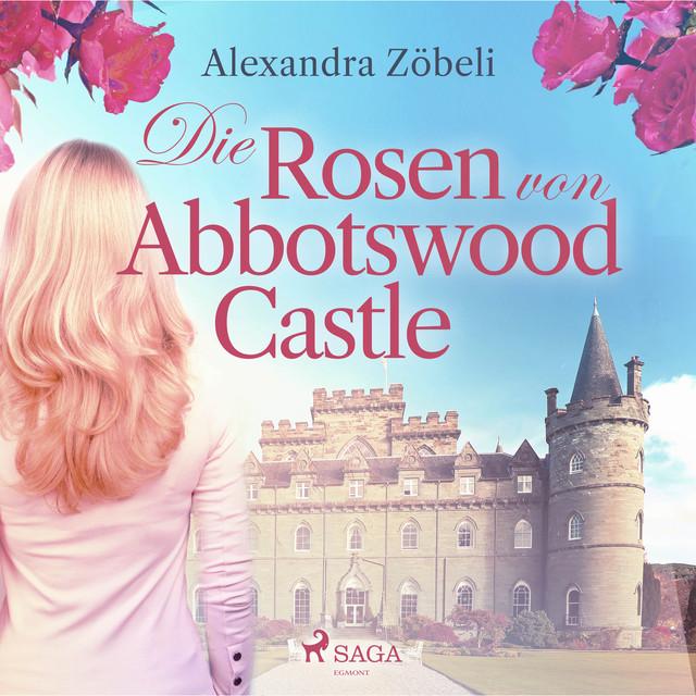 Die Rosen von Abbotswood Castle (Ungekürzt)