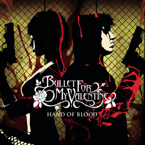 Hand Of Blood - Bullet For My Valentine