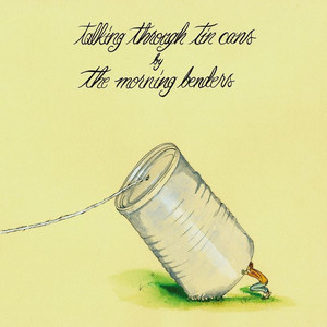 Talking Through Tin Cans - The Morning Benders