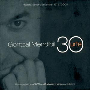 30 Urte  - Gontzal Mendibil