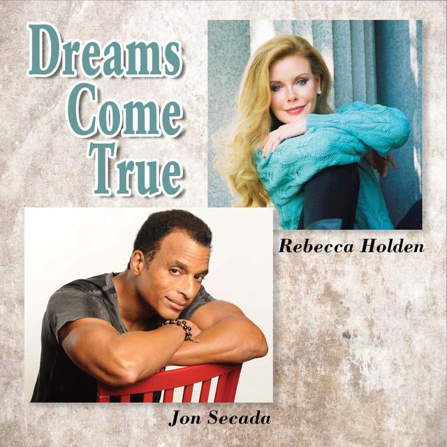 dreams come true jon secada rebecca holden