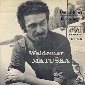 Waldemar Matuška - Jo ho ho