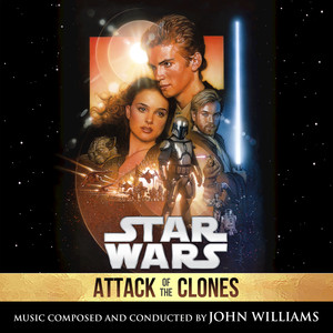 Star Wars: Attack of the Clones  - John Williams